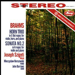 Johannes Brahms: Trio for Violin, Horn and Piano in E flat major, op. 40; Sonata for Violin and Piano No. 2 in A major, op. 100 - Joseph Szigeti (violin), Mieczyslaw Horszowski (piano), John Barrows (horn) MERCURY RECORDS SPEAKERS CORNER