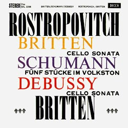 Britten: Sonata in C for Cello and Piano / Schumann: Fünf Stücke im Volkston / Debussy: Sonata for Cello and Piano - Mstislav Rostropovich and Benjamin Britten DECCA SPEAKERS CORNER