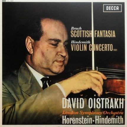 Bruch: Scottish Fantasy / Hindemith: Violin Concerto - David Oistrakh, London Symphony Orchestra conducted by Jascha Horenstein and Paul Hindemith DECCA