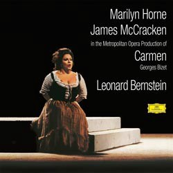 Georges Bizet: Carmen - Marylin Horne, James McCracken, the Manhattan Opera Chorus and the Metropolitan Opera Orchestra conducted by Leonard Bernstein Deutsche Grammophon
