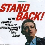 CHARLEY MUSSELWHITES SOUTHSIDE BLUES BAND STAND BACK Pure Pleasure180g LP