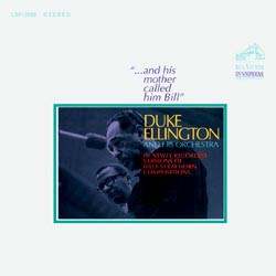 Duke Ellington & Orchestra: And His Mother Called Him Bill