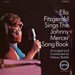 The Johnny Mercer Songbook - Ella Fitzgerald (voc); Nelson Riddle (arr, cond); Plas Johnson (ts); Willie Smith (as); Buddy DeFranco (cl); Paul Smith (p); Frank Flynn (vib), a.o.