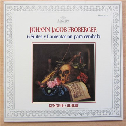 Johann Jacob Froberger Suites para clave Kenneth Gilbert ARCHIV