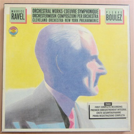 Ravel Orchestral Works Cleveland Orchestra New York Philharmonic Orchestra Pierre Boulez CBS