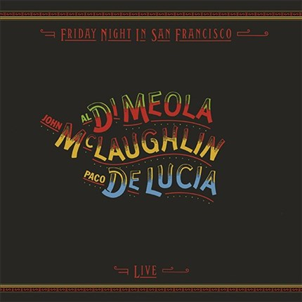 John McLaughlin, Paco de Lucia & Al Di Meola Friday Night In San Francisco Numbered Limited Edition IMPEX180g LP