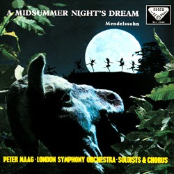 "Felix Mendelssohn:  ""A Midsummer Night's Dream""  Soloists, London Symphony Orchestra and Chorus conducted by Peter Maag DECCA SPEAKERS CORNER"