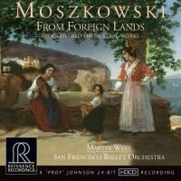 Moszkowski - From Foreign Lands rediscovered orchestral works Martin West - San Francisco Ballet Orchestra REFERENCE RECORDINGS