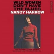 NANCY HARROW WILD WOMEN DON'T HAVE THE BLUES Pure Pleasure180g LP