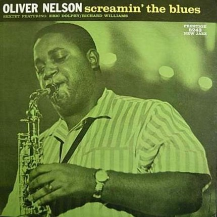 Oliver Nelson Screamin' The Blues Numbered Limited Edition Analogue Productions200g LP (Stereo)
