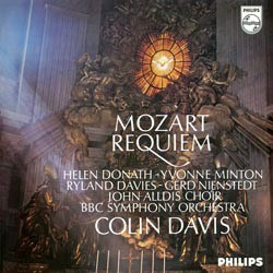 Wolfgang Amadeus Mozart: Requiem, K. 626 - Soloists, the John Alldis Choir and the BBC Symphony Orchestra conducted by Sir Colin Davis PHILIPS