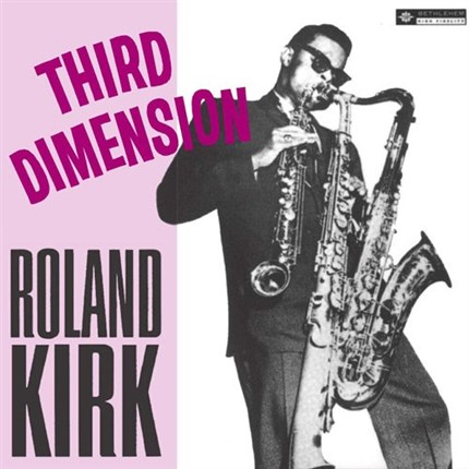 Roland Kirk Third Dimension Pure Pleasure180g LP (Mono)