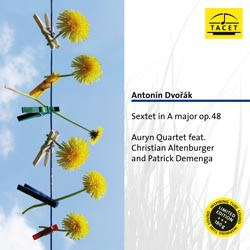 Antonin Dvorak: String Sextet in A major, op. 48 - The Auryn Quartet + Christian Altenburger (va), Patrick Demenga (vc) TACET