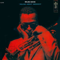 The Miles Davis Quintet: 'Round About Midnight Columbia CL 949
