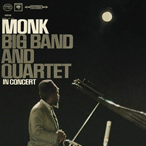 """Big Band And Quartet In Concert"" - Thelonious Monk (p); Charlie Rouse (ts); Steve Lacy (ss); Phil Woods (as, cl); Gene Allen (bs, cl); Eddie Bert (tb); Thad Jones (crt); Nick Travis (tp); Butch Warren (b); Frank Dunlop (dr) COLUMBIA SPEAKERS CORNER"