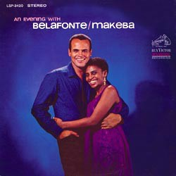 An Evening with Belafonte / Makeba - Harry Belafonte, Miriam Makeba (voc); Jonas Gwangwa (arr, cond); Sam Brown, Eddie Diehl, Jay Berliner (g); William Salter (bass-v); Auchee Lee, Solomon Ilori, Chief Bey, (perc); a.o.