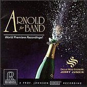 Arnold for Band.  Dallas Wind Symphony  Jerry Junkin REFERENCE RECORDINGS