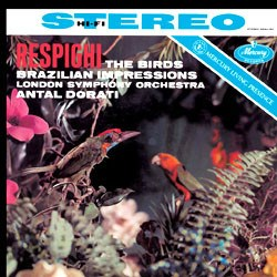 Ottorino Respighi: Birds, Brazilian Impressions - The London Symphony Orchestra conducted by Antal Dorati