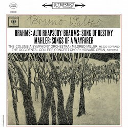 "Johannes Brahms: ""Alto Rhapsody"", ""Song Of Destiny"" / Gustav Mahler: ""Songs Of A Wayfarer"" - Mildred Miller (voc), The Occidential College Concert Choir and the Columbia Symphony Orchestra conducted by Bruno Walter COLUMBIA SPEAKERS CORNER"