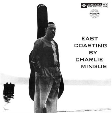 Charles Mingus East Coasting By Charles Mingus Pure Pleasure 180g LP (Mono)