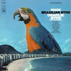 Charlie Byrd: More Brazilian Byrd COLUMBIA Speakers Corner