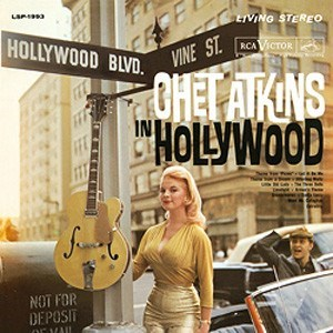 """Chet Atkins In Hollywood"" - Chet Atkins, Howard Roberts (g); Jethro Burns (mand); Clifford Hils, George Callender (b); Larry Bunker, Jack Sperling (dr) & strings COLUMBIA SPEAKERS CORNER"