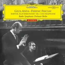 Béla Bartók: Concerto for Piano and Orchestra No. 1, Rhapsody for Piano and Orchestra, Op. 1 - Géza Anda and the Radio Symphonie Orchester Berlin conducted by Ferenc Fricsay DGG