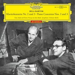 Béla Bartók: Concertos for Piano and Orchestra Nos. 2 and 3 - Géza Anda and the Radio Symphonie Orchester Berlin conducted by Ferenc Fricsay DGG