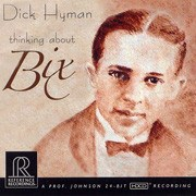 DICK HYMAN THINKING ABOUT BIX REFERENCE RECORDINGS