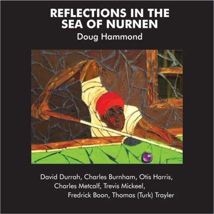 Doug Hammond & David Durrah Reflections In The Sea Of Nurnen Pure Pleasure180g LP