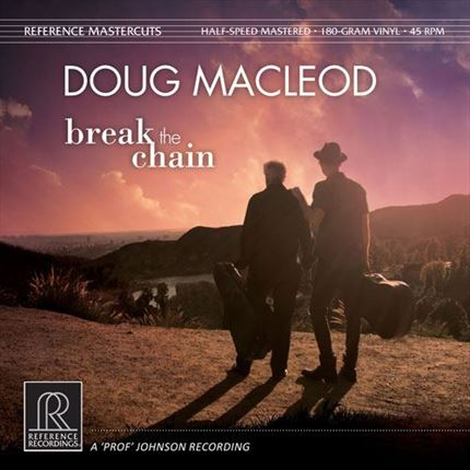 Doug MacLeod Break the Chain Half-Speed Mastered 45rpm 180g 2LP REFERENCE RECORDINGS
