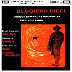 Bizet (arr. Sarasate): Carmen Fantaisie / Sarasate: Zigeunerweisen / Saint-Saëns: Havanaise, Introduction and Rondo Capriccioso - Ruggiero Ricci, London Symphony Orchestra conducted by Pierino Gamba DECCA