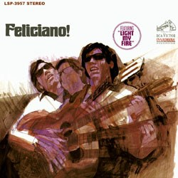 Feliciano! - José Feliciano (g, voc); George Tipton (arr); Ray Brown (b); Jim Horn (fl, rec); Milt Holland (perc); strings and woodwinds