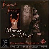 FREDERICK FENNELL: MARCHES I'VE MISSED  REFERENCE RECORDINGS