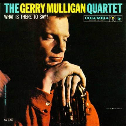 Gerry Mulligan Quartet What Is There To Say? Numbered Limited Edition 180g 45rpm 2LP ORG
