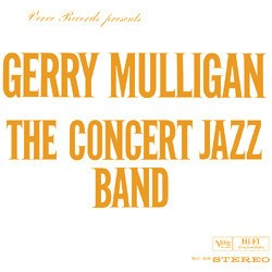 """The Concert Jazz Band"" – The Gerry Mulligan Big Band"