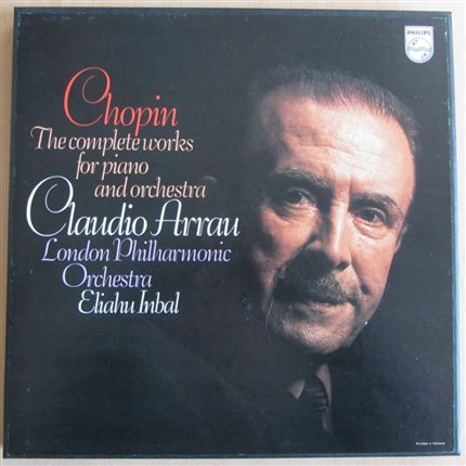 Chopin The complete works for piano and orchestra Claudio Arrau  London Philharmonic Orchestra   Eliahu Inbal PHILIPS