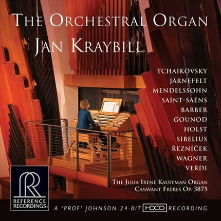 Jan Kraybill The Orchestral Organ Reference Recordings Hybrid Multi-Channel & Stereo SACD