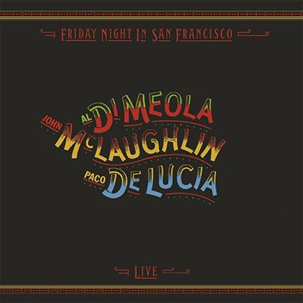 John McLaughlin, Paco de Lucia & Al Di Meola Friday Night In San Francisco  IMPEX Numbered Limited Edition 180g LP