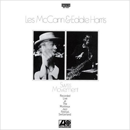 Les McCann & Eddie Harris: Swiss Movement Atlanic SD 1537  Reedición en vinilo de 180 gr de Speakers Corner