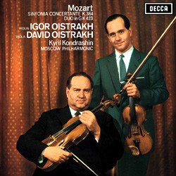 Wolfgang Amadeus Mozart  Sinfonia concertante for Violin, Viola and Orchestra (K. 364), Duo for Violin and Viola (K. 423)   David and Igor Oistrakh and the Moscow Philharmonic Orchestra conducted by Kyrill Kondrashin DECCA SPEAKERS CORNER
