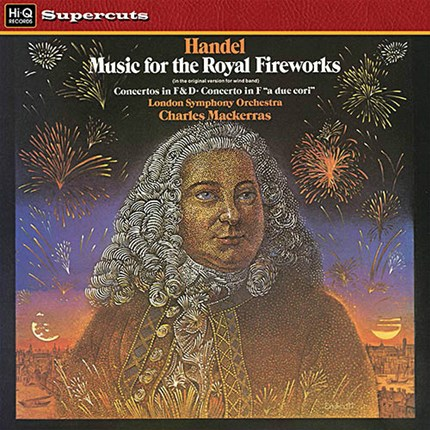 Haendel Music for the Royal Fireworks Concerto in F 'a due cori' No.2 in F London Symphony Orchestra Sir Charles Mackerras EMI
