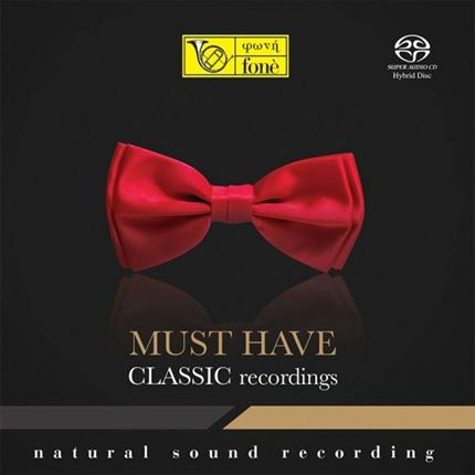 MUST HAVE CLASSIC RECORDINGS  Natural Sound Recording / Super Audio CD / DSD / Stereo FONE RECORDS
