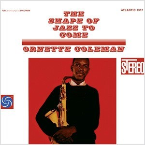 Ornette Coleman The Shape Of Jazz To Come  ORIGINAL RECORDING GROUP 180g 45rpm 2LP
