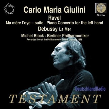 RAVEL Ma mère l'oye Piano Concerto for the left hand DEBUSSY La Mer Berlin Philharmonic CARLO MARIA GIULINI TESTAMENT
