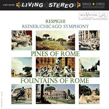 Respighi: Pines of Rome & Fountains of Rome Fritz Reiner Chicago Symphony Orchestra RCA