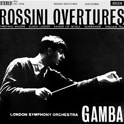 "Gioachino Rossini  Opera Overtures from ""The Thieving Magpie"", ""The Silken Ladder"", ""The Barber of Seville"", ""Semiramide"", ""William Tell""   London Symphony Orchestra conducted by Pierino Gamba DECCA SPEAKER CORNERS"