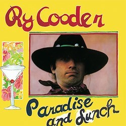 Ry Cooder: Paradise & Lunch Reprise Speakers Corner REISSUE
