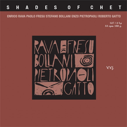 SHADES OF CHET - RAVA, FRESU, BOLLANI, PIETROPAOLI, GATTO FONE RECORDS 2LP