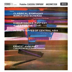 Sergei Prokofiev: Symphonie classique / Mikhail Glinka: Kamarinskaya Fantasia, Overture from A Life For The Czar / Alexander Borodin: In The Steppes Of Central Asia - Orchestre de la Suisse Romande conducted by Ernest Ansermet DECCA